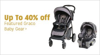 Up to 40% off Featured Graco Baby Gear