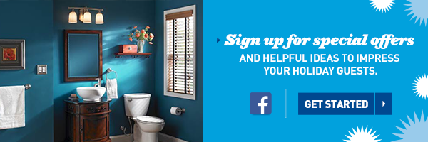Sign Up for Special Offers and helpful ideas to impress your holiday guests. Get Started. Facebook icon.