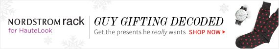 Nordstrom Rack for HauteLook | Guy Gifting Decoded | Get the presents he really wants | Shop Now