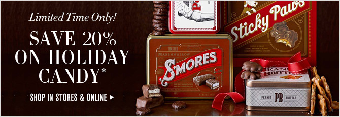 Limited Time Only! - SAVE 20% ON HOLIDAY CANDY* - SHOP IN STORES & ONLINE