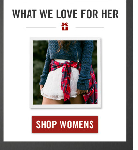 WHAT WE LOVE FOR HER SHOP WOMENS