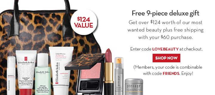 Free 9-piece deluxe gift. Get over $124 worth of our most wanted beauty plus free shipping with your $60 purchase. Enter code LOVEBEAUTY at checkout. SHOP NOW. (Members, your code is combinable with code FRIENDS. Enjoy!)