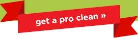 get a pro clean