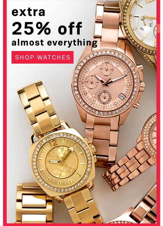 Extra 25% off almost everything. Shop Watches.