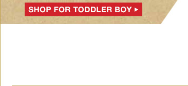 SHOP FOR TODDLER BOY