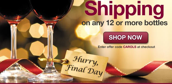 Final hours: Get FREE Shipping on all orders of 12 or more bottles with offer code CAROLS