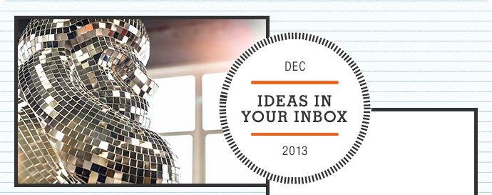 ideas in your inbox, dec 2013