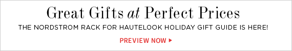 Great Gifts at Perfect Prices | The Nordstrom Rack For HauteLook Holiday Gift Guide Is Here! | Preview Now