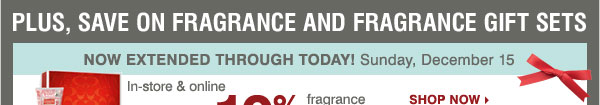 Save on fragrance and fragrance gift sets - now extended through today! Take 10% off fragrance and fragrance gift sets‡ Shop now.
