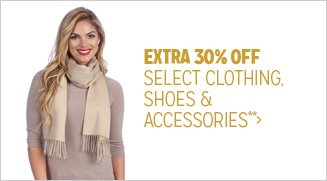 Extra 30% off Select Clothing, Shoes & Accessories**