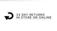 31 day returns in store or online.