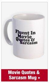 Movie Quotes & Sarcasm Mug