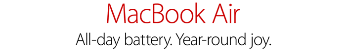MacBook Air. All-day battery. Year-round joy.