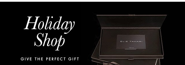 Holiday Shop | GIVE THE PERFECT GIFT