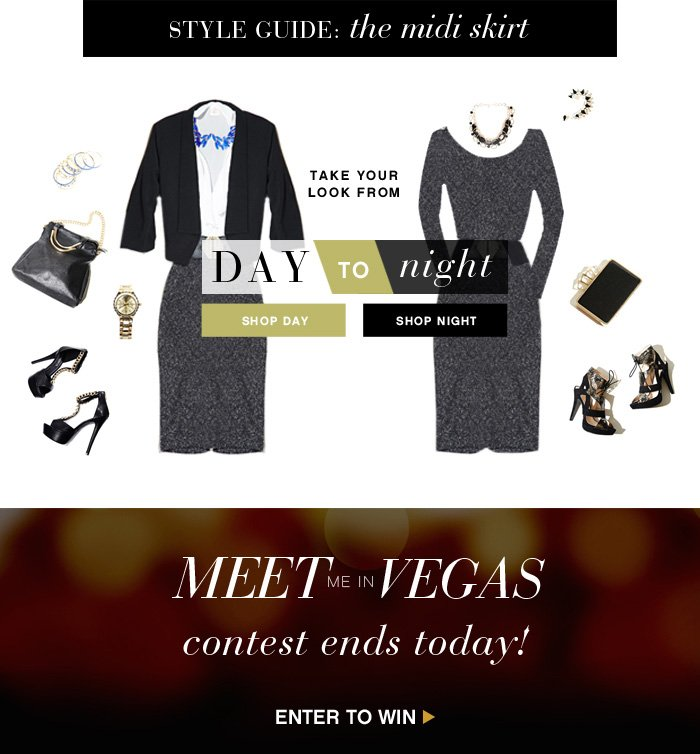 OFFICE TO PARTY - FEATURING MIDI SKIRTS + MEET ME IN VEGAS CONTEST ENDS - shop now