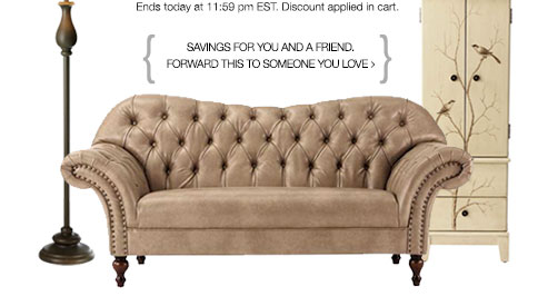 Ends today at 11:59pm EST. Discount applied in cart. Savings for you and a friend. Forward this to someone you love >