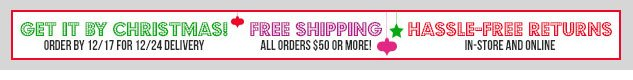 Get it by Christmas! Order by 12/17 for 12/24 delivery! And FREE Shipping on ALL orders Over $50! SHOP NOW!