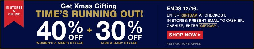 IN STORES & ONLINE | Get Xmas Gifting | TIME'S RUNNING OUT! | 40% OFF WOMEN'S AND MEN'S STYLES + 30% OFF KIDS & BABY STYLES