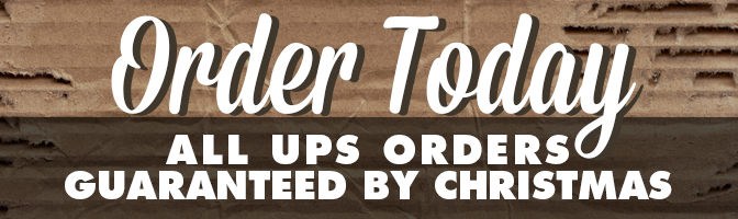 Order Today - All UPS Orders Guaranteed By Christmas