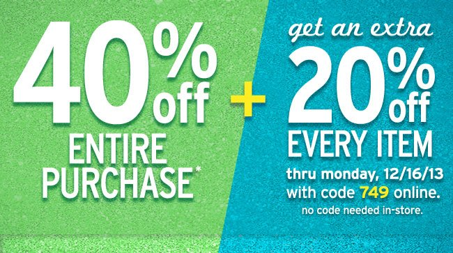 40% + Extra 20% Off Everything
