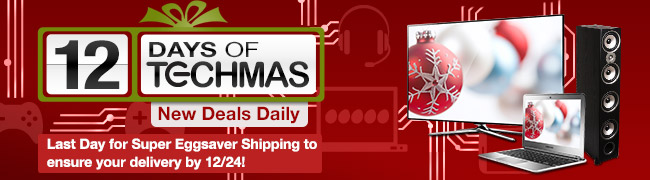 12 days of techmas. new deals daily. last day for super eggsaver shipping to ensure your delivery by 12/24!