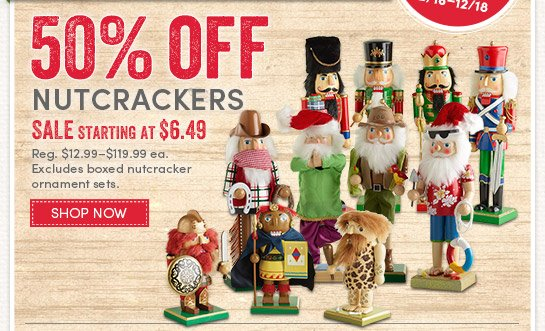 Today Only! Save 50% on Nutcrackers