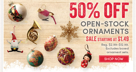 Today Only! Save 50% on Open-Stock Ornaments