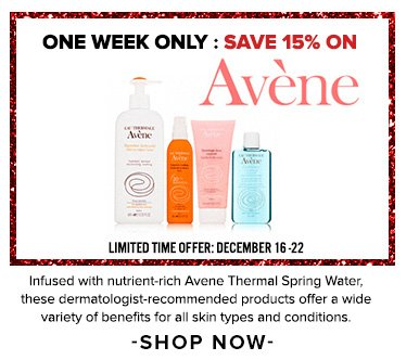 One Week OnlySave 15% on Avene Infused with nutrient-rich Avene Thermal Spring Water, these dermatologist-recommended products offer a wide variety of benefits for all skin types and conditions. Limited Time Offer: December 16 - 23Shop Now>>