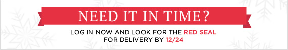 Need It In Time? Log In Now And Look For The Red Seal For Delivery By 12/24