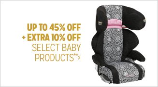 Up to 45% off + Extra 10% off Select Baby Products**