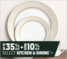 Up to 35% off + Extra 10% off Select Kitchen & Dining**