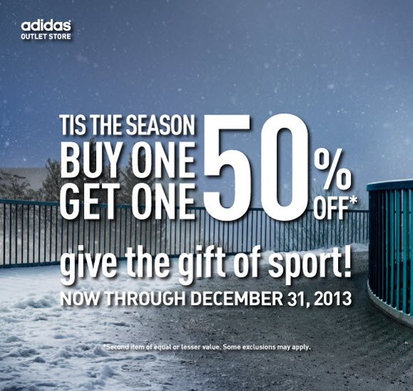 tis the season, buy one, get one 50% off*. give the gift of sport! now through december 31, 2013. *second item of equal or lesser value. some exclusions may apply.