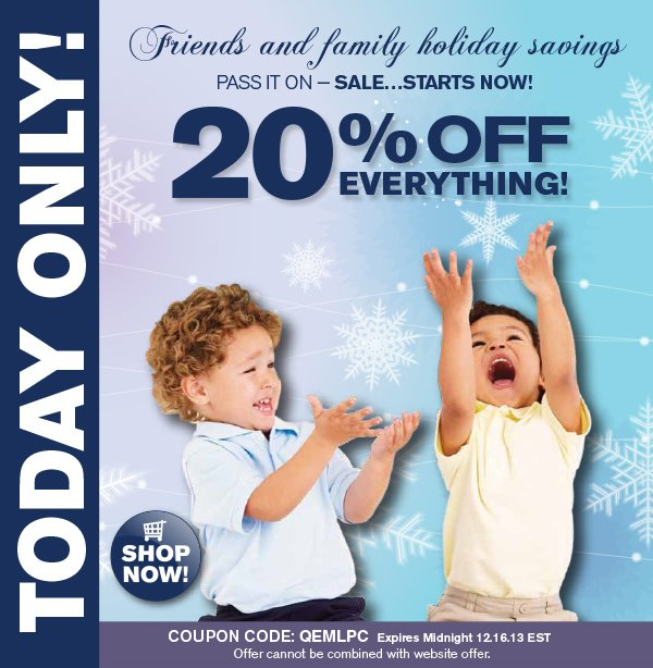 Use Coupon Code QEMLPC. Valid through midnight EST 12.16.13. Offer cannot be combined with website offers.