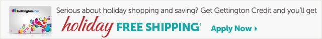 Serious about holiday shopping and saving? Get Gettington Credit and you'll get Holiday Free Shipping1 - Apply Now