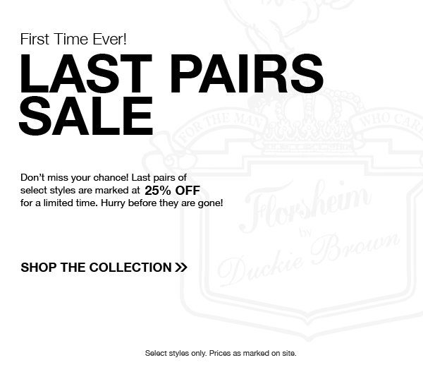 Last Pairs Sale - 25% Off Select Styles. Display images to learn more.