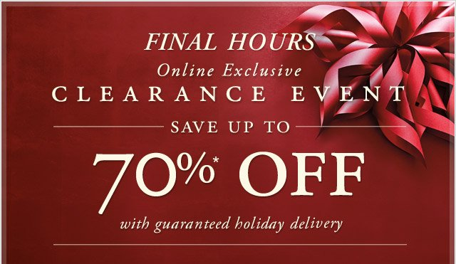 FINAL HOURS - ONLINE EXCLUSIVE - CLEARANCE EVENT