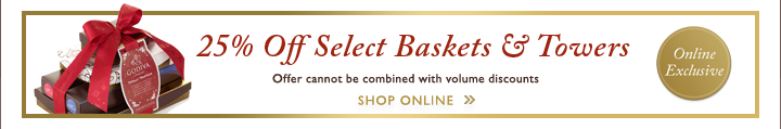 25% Off Select Baskets & Towers | Offer cannot be combined with volume discounts | Online Exclusive | SHOP ONLINE »