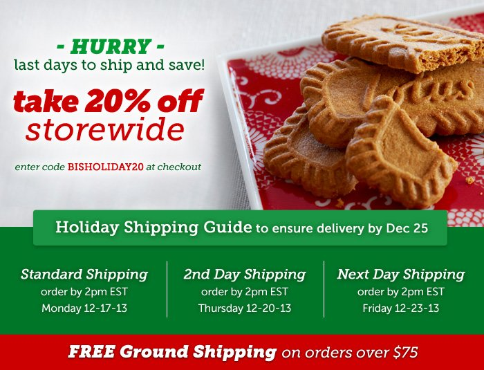 ~ HURRY ~ last days to ship and save! take 20% off storewide. Enter code BISHOLIDAY20 at checkout. FREE GROUND SHIPPING on all orders over $75!
