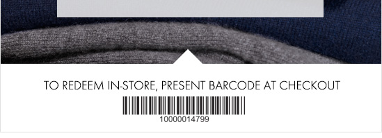 To redeem in-store, present barcode at checkout 10000014799