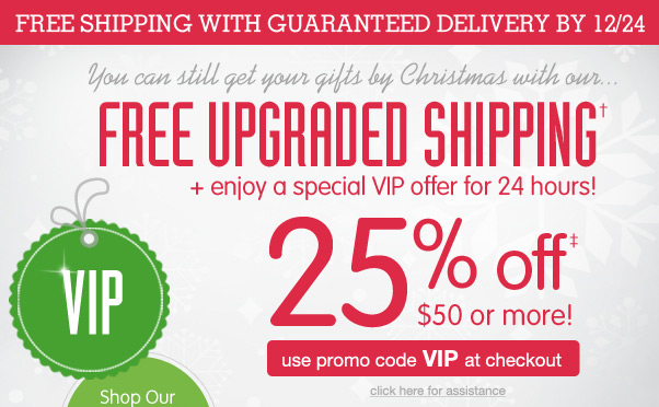 VIP Deal - 25% Off $50 + Free Upgraded Shipping!