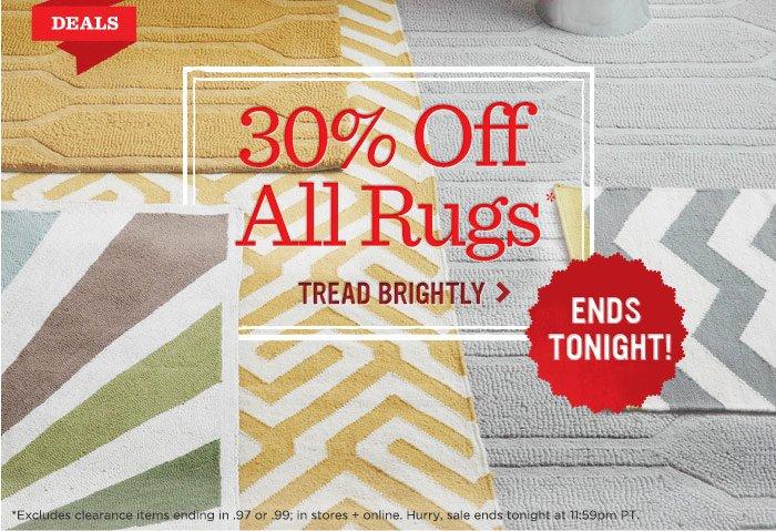 30% off all rugs* tread brightly