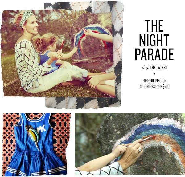 THE NIGHT PARADE shop THE LATEST + FREE SHIPPING ON ALL ORDERS OVER $500