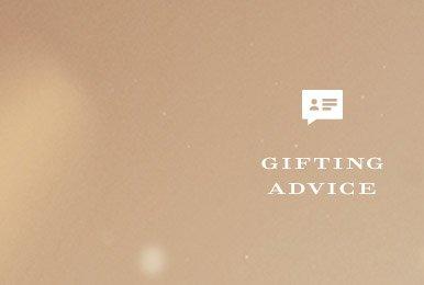 GIFTING ADVICE