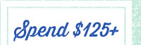Spend $125+