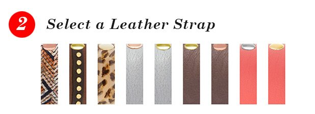 2 - Select a Leather Strap