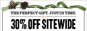 The Perfect Gift. Just in Time. 30% off Sitewide