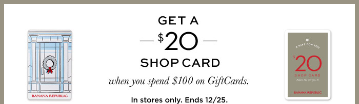 GET A $20 SHOP CARD when you spend $100 on GiftCards.