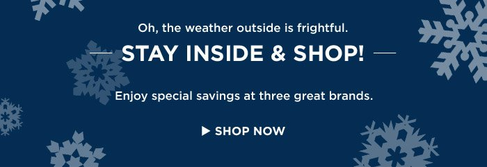 STAY INSIDE & SHOP | SHOP NOW