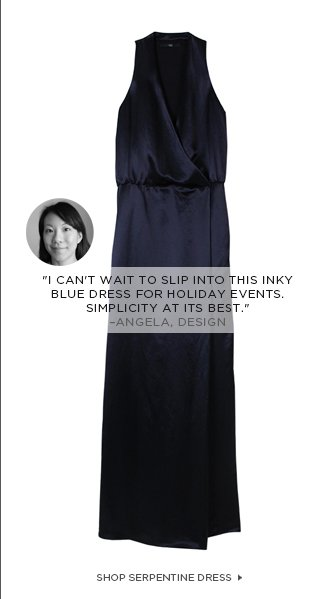 """I can't wait to slip into this inky blue dress for holiday events. Simplicity at its best."" –Angela, DESIGN"