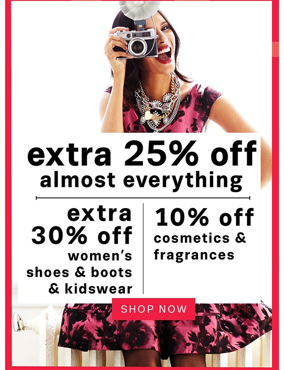 Extra 25% off almost everything. Shop Now.